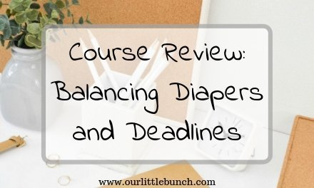 Balancing Diapers and Deadlines – My Review!