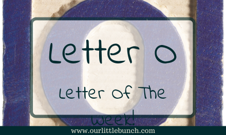 Letter O – Letter Of The Week Series