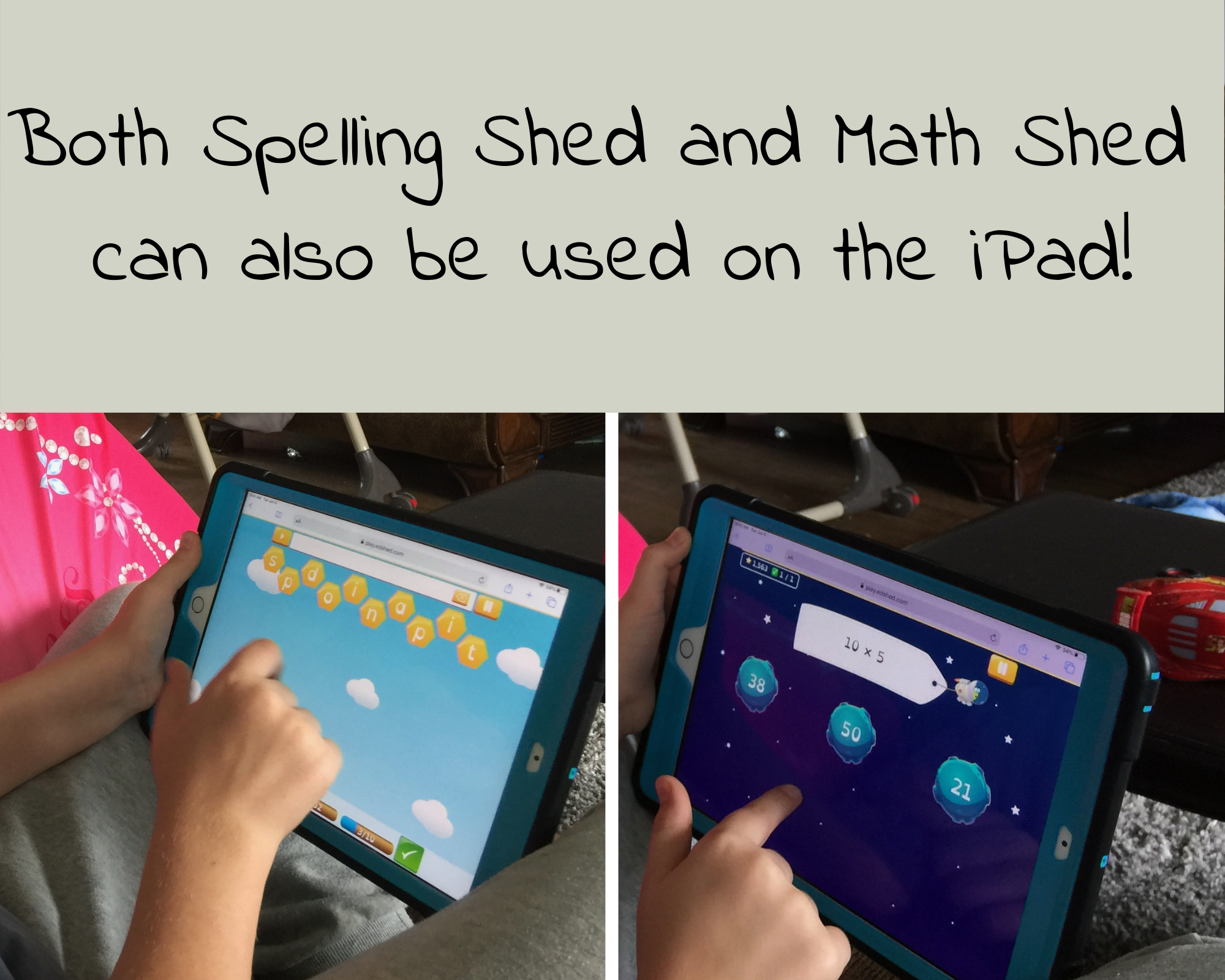 Both Spelling Shed and Math Shed can be used on the iPad!