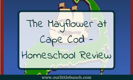 The Mayflower at Cape Cod – Homeschool Review